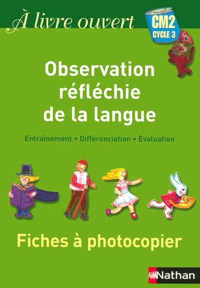 A LIVRE OUVERT CM2 - OBSERVATION RELECHIE DE LA LANGUE