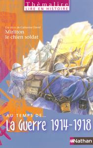 THEMALIRE - AU TEMPS DE LA GUERRE 1914-1918