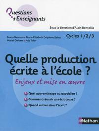QUELLE PRODUCTION ECRITE A L'ECOLE ? CYCLES 1/2/3
