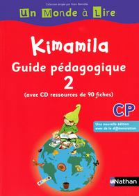 UN MONDE A LIRE - KIMAMILA CP - SERIE ROUGE - GUIDE PEDAGOGIQUE 2