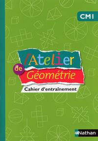 L'ATELIER DE GEOMETRIE - CAHIER - CM1