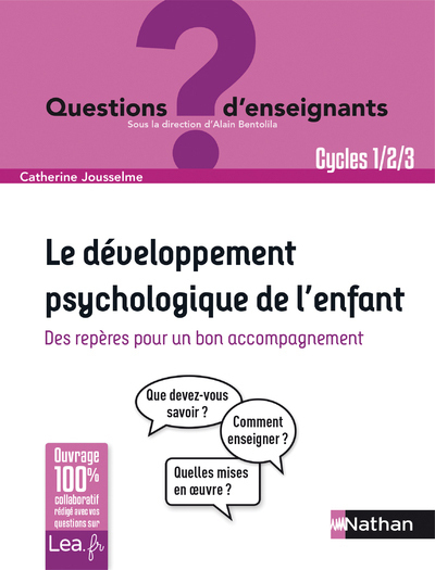LE DEVELOPPEMENT PSYCHOLOGIQUE DE L ENFANT  QUESTIONS D ENSEIGNA