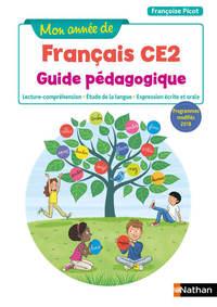 MON ANNEE DE FRANCAIS - GUIDE PEDAGOGIQUE - CE2 - 2019