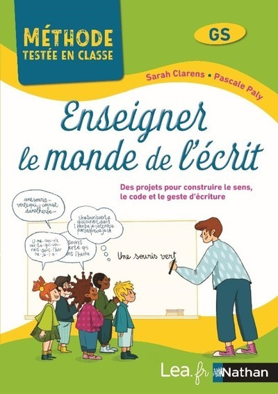 ENSEIGNER LE MONDE DE L'ECRIT - METHODE TESTEE EN CLASSE - CYCLE 1 - 2021