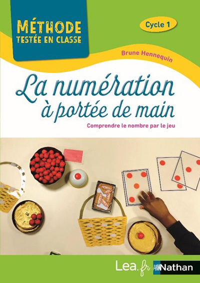 LA NUMERATION A PORTEE DE MAIN - METHODE TESTEE EN CLASSE - CYCLE 1 - 2021