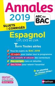 ANNALES BAC 2019 ESPAGNOL TOUTES SERIES - CORRIGE
