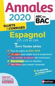 ANNALES BAC 2020 ESPAGNOL TERM TOUTES SERIES - SUJETS & CORRIGES