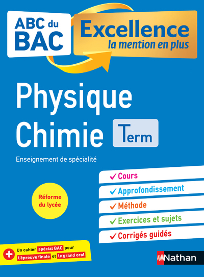 ABC DU BAC - EXCELLENCE LA MENTION EN PLUS - PHYSIQUE CHIMIE - TERMINALE