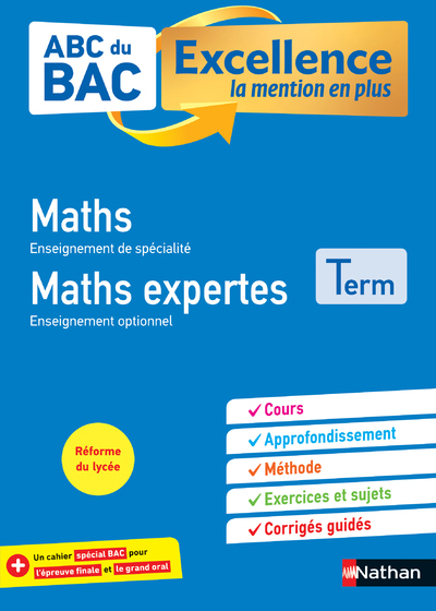 ABC DU BAC EXCELLENCE MATHS&MATHS EXPERTES TERMINALE