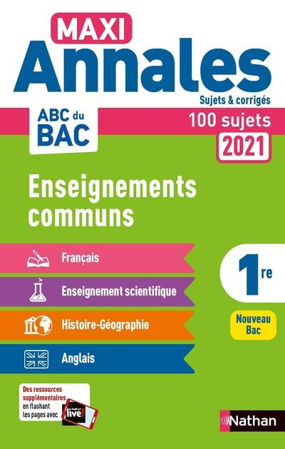 Maxi annales abc du bac 2021 enseignements communs 1re - corrige - vol19