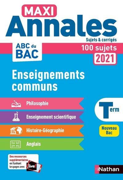 Enseignements communs - maxi annales - bac 2021 - sujets & corriges