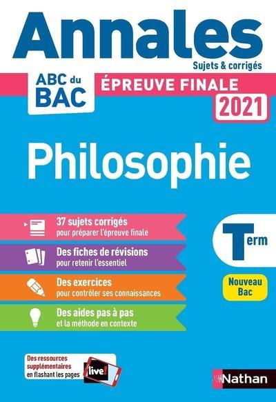 Philosophie - terminale - annales bac 2021 - sujets et corriges