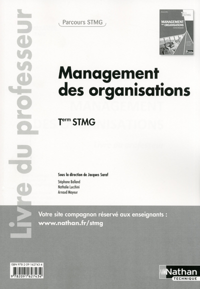 MANAGEMENT DES ORGANISATIONS - TLE STMG - LIVRE DU PROFESSEUR PARCOURS STMG