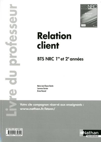 RELATION CLIENT BTS 1RE ET 2E ANNEES BTS NRC LIVRE DU PROFESSEUR