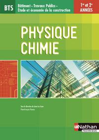 PHYSIQUE-CHIMIE - 1RE ET 2E ANNEES BTS BATIMENT - TP - ETUDE ET ECONOMIE DE LA CONSTRUCTION ELEVE