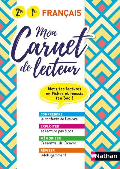 Mon carnet de lecteur - francais - 2eme/1ere - mets tes lectures en fiches et reussi ton bac 2020