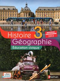 HISTOIRE-GEOGRAPHIE + EDUCATION CIVIQUE 3E 2011 - MANUEL - GRAND FORMAT