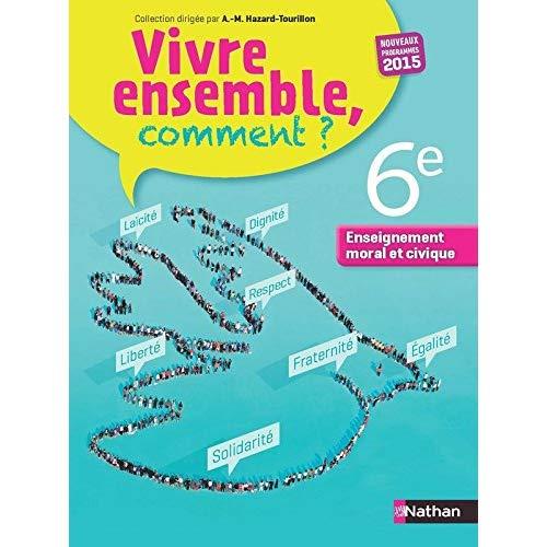 ENSEIGNEMENT MORAL ET CIVIQUE - MANUEL - 6E - 2015