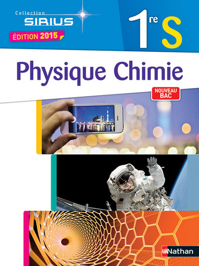 PHYSIQUE-CHIMIE 1ERE S - SIRIUS FORMAT COMPACT 2015
