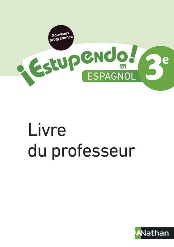 ESTUPENDO ESPAGNOL 3E 2017 - LIVRE DU PROFESSEUR