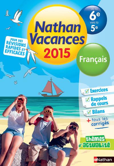 CAHIER DE VACANCES 2015 FRANCAIS DE LA 6E VERS LA 5E