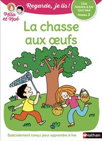 UNE HISTOIRE A LIRE TOUT SEUL : LA CHASSE AUX OEUFS - NIVEAU 3