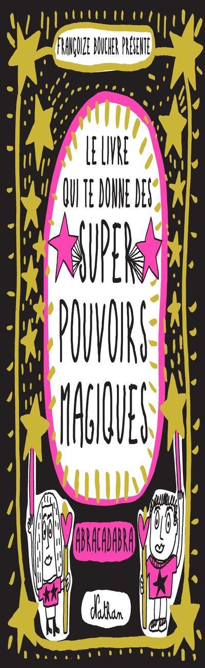 Le livre qui te donne des super pouvoirs magiques