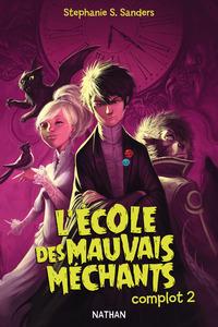 L'ECOLE DES MAUVAIS MECHANTS - COMPLOT 2