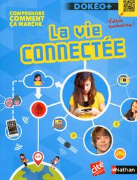 COMPRENDRE COMMENT CA MARCHE... LA VIE CONNECTEE