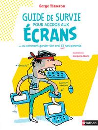 GUIDE DE SURVIE POUR ACCROS AUX ECRANS