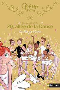 20, ALLEE DE LA DANSE - TOME 15 LA FETE A L'ECOLE - VOL15