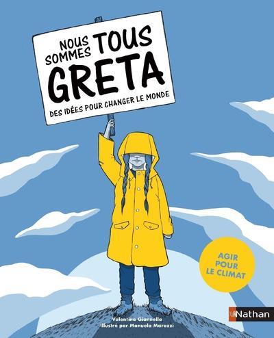 NOUS SOMMES TOUS GRETA - DES IDEES POUR CHANGER LE MONDE (AGIR POUR LE CLIMAT)