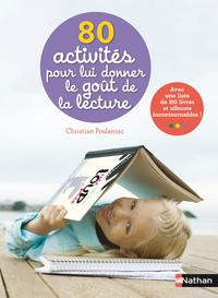 80 ACTIVITES POUR LUI DONNER LE GOUT DE LA LECTURE
