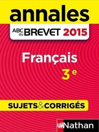 ANNALES ABC DU BREVET FRANCAIS 3E - SUJETS & CORRIGES