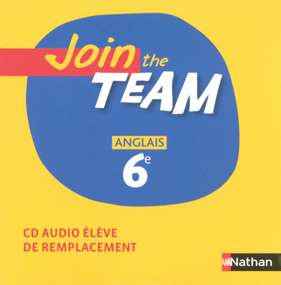 JOIN THE TEAM 6E 2006 - CD AUDIO ELEVE REMP2006