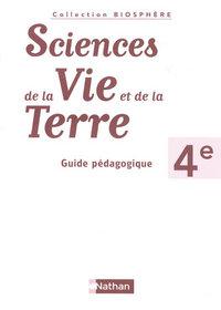BIOSPHERE SCIENCES DE LA VIE ET DE LA TERRE 4E GUIDE PEDAGOGIQUE