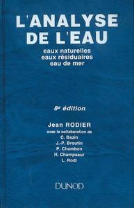 L'ANALYSE DE L'EAU - 8EME EDITION - EAUX NATURELLES, EAUX RESIDUAIRES, EAU DE MER
