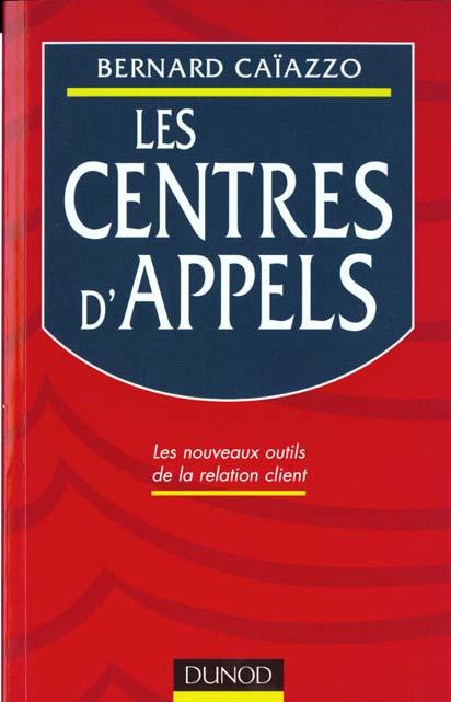 LES CENTRES D'APPELS - LES NOUVEAUX OUTILS DE LA RELATION CLIENT