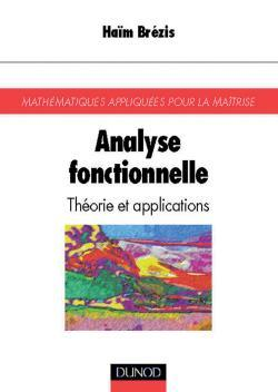 ANALYSE FONCTIONNELLE - THEORIE ET APPLICATIONS