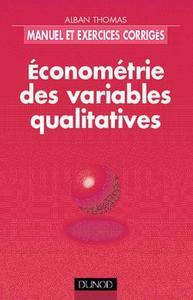 ECONOMETRIE DES VARIABLES QUALITATIVES - MANUEL ET EXERCICES CORRIGES