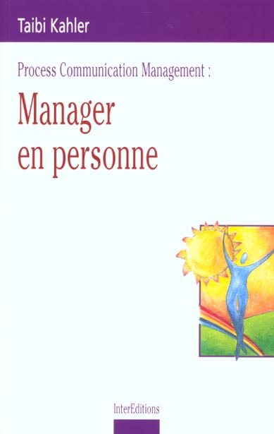 PROCESS COMMUNICATION MANAGEMENT : MANAGER EN PERSONNE