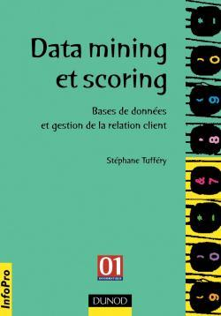 DATA MINING ET SCORING - BASES DE DONNEES ET GESTION DE LA RELATION CLIENT