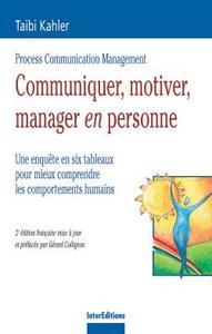 COMMUNIQUER, MOTIVER, MANAGER EN PERSONNE - 2EME EDITION