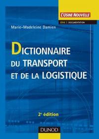 DICTIONNAIRE DU TRANSPORT ET DE LA LOGISTIQUE - 2EME EDITION