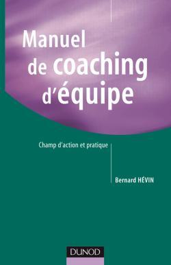 MANUEL DE COACHING D'EQUIPE - CHAMP D'ACTION ET PRATIQUE