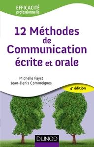 12 METHODES DE COMMUNICATION ECRITE ET ORALE - 4EME EDITION
