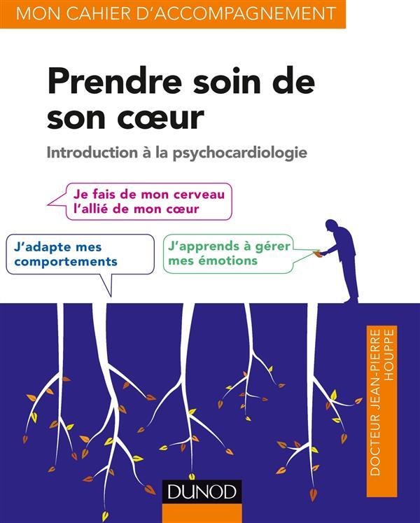 PRENDRE SOIN DE SON COEUR - INTRODUCTION A LA PSYCHOCARDIOLOGIE