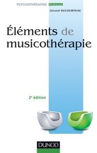 ELEMENTS DE MUSICOTHERAPIE 2E EDITION