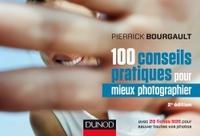 100 CONSEILS PRATIQUES POUR MIEUX PHOTOGRAPHIER - 2E ED. - AVEC 20 FICHES SOS
