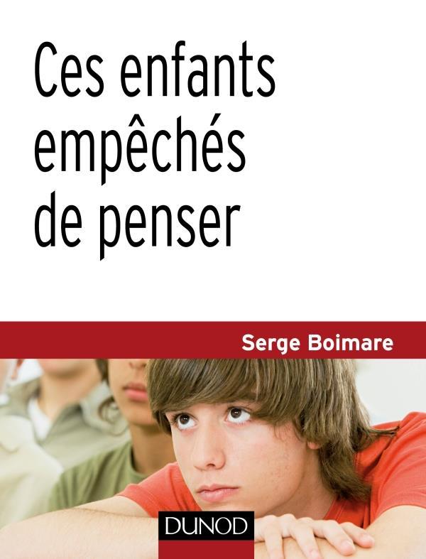 Ces enfants empeches de penser - 2e ed.